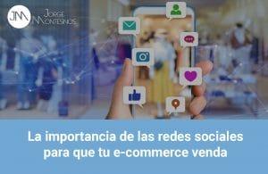 La importancia de las redes sociales para que tu E-commerce venda